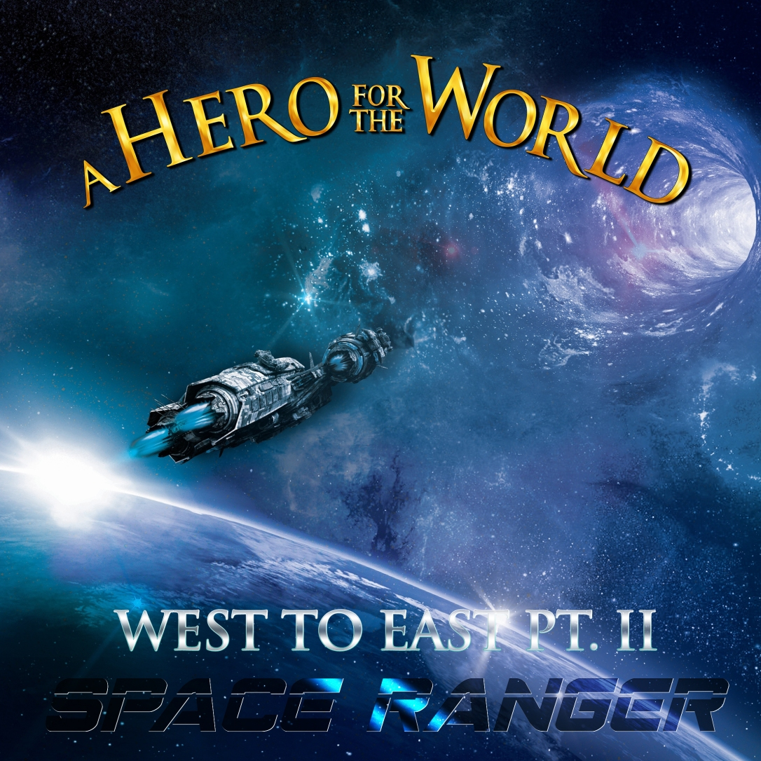 a hero for the world - west to east pt. ii - space ranger