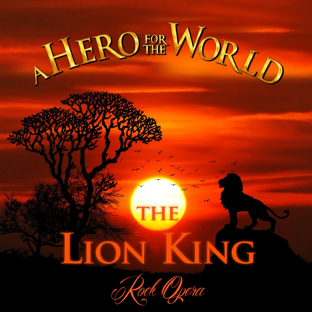 The Lion King Rock Opera - A HERO FOR THE WORLD.jpg